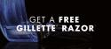 Gillette Razor for free