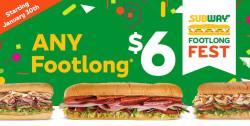 Subway Footlong Fest: Any footlong for $6