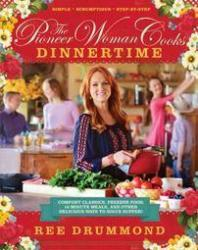 The Pioneer Woman Cooks Dinnertime by Ree Drummond