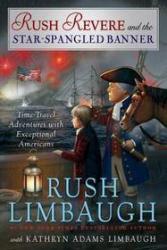 Rush Revere & The Star-Spangled Banner by Rush Limbaugh