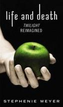 Life & Death: Twilight Reimagined by Stephanie Meyer