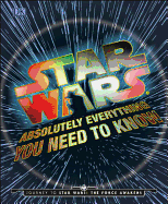 Star Wars: Absolutely Everything You Need To Know Book